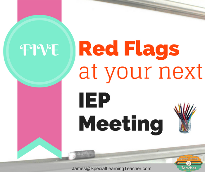 RED FLAGS: What to look for at your next IEP meeting!