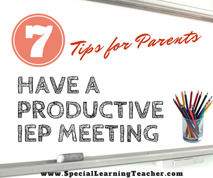 7 Tips for Parents: Have a Productive IEP Meeting