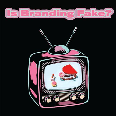 Is Branding Fake?
