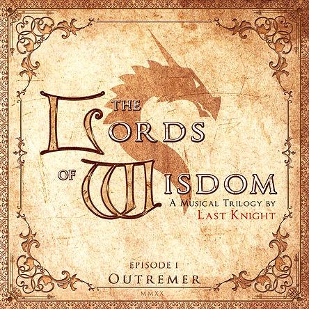 LAST KNIGHT - The Lords Of Wisdom I