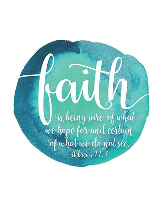 FAITH is being sure of what we hope for.