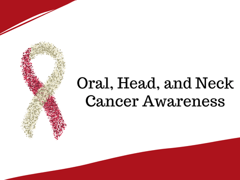 April is Oral, Head and Neck Cancer Awareness Month: