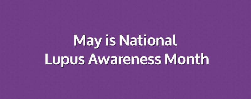 May is National Lupus Awareness Month