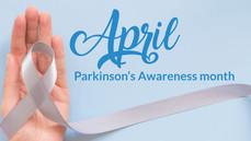 April is Parkinson's Awareness Month: