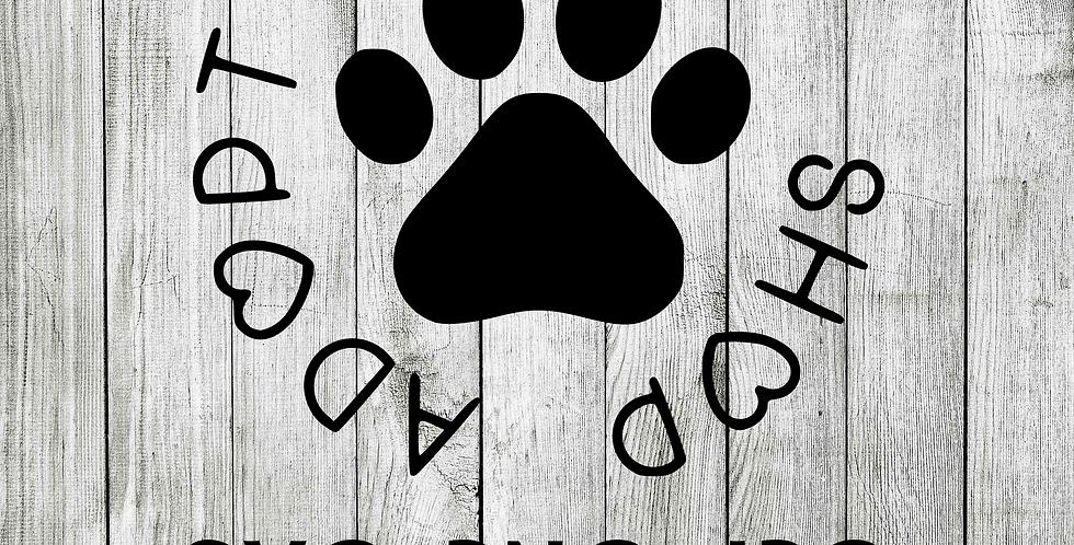 Adopt Don't Shop SVG Adoption Animal Rescue