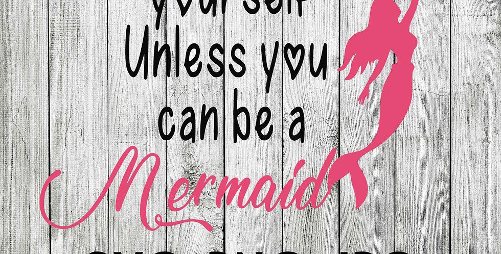 always be yourself mermaid SVG