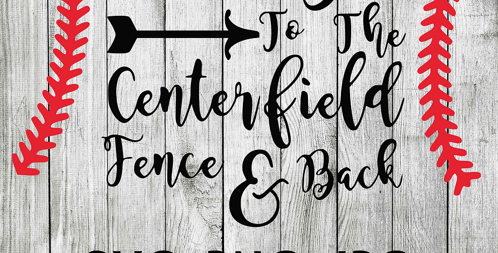 I love you to the center field fence and back SVG