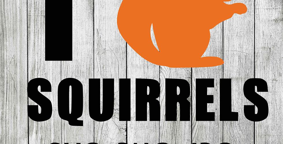 I love squirrels SVG