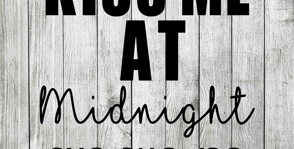 kiss me at midnight new years eve SVG