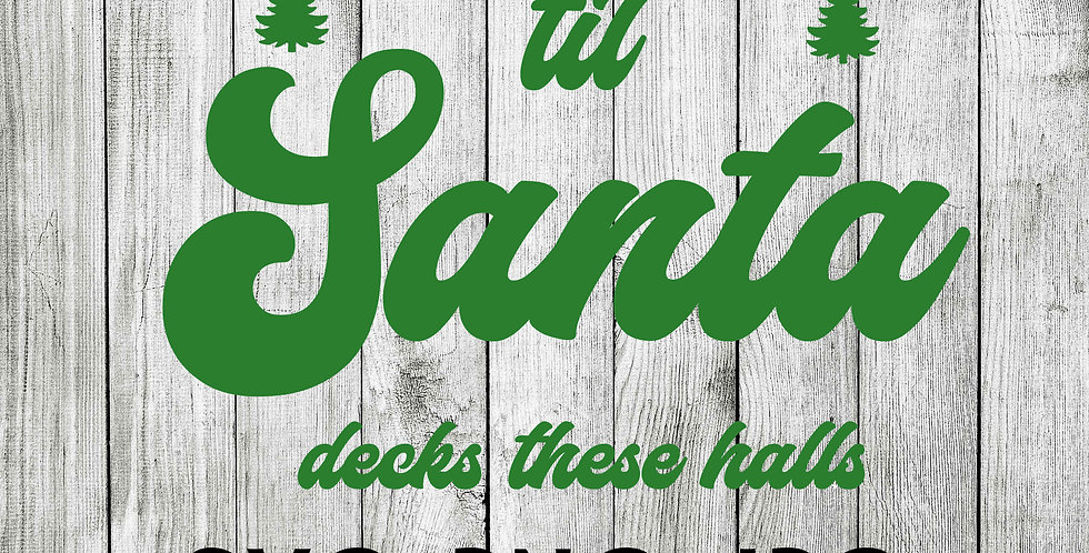 To the window to the walls till Santa decks these halls SVG