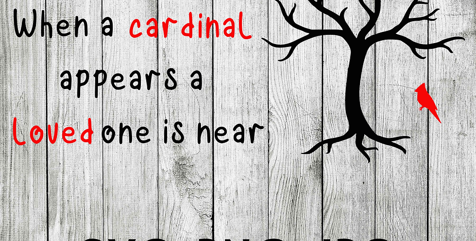 When a cardinal appears a loved one is near