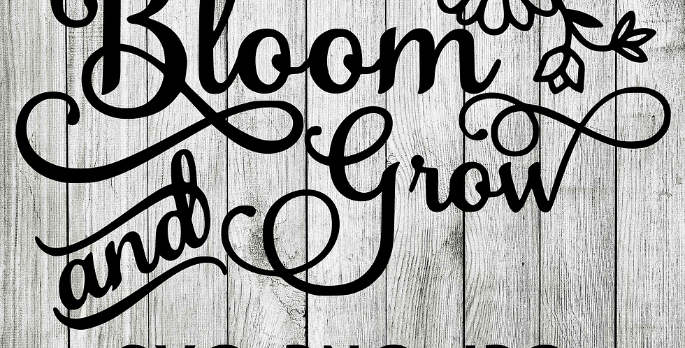 Bloom and Grow SVG