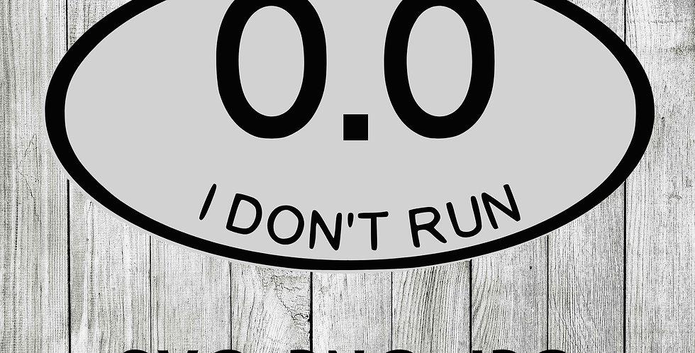 I don't run 0.0 Bumper sticker oval SVG