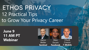 Grow Your Privacy Career with Practical Advice From Facebook, T-Mobile, and Ethos Privacy Pros