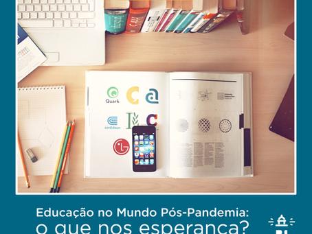 Educação no Mundo Pós-Pandemia: o que nos esperança?