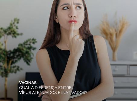 Vacinas: qual a diferença entre vírus atenuados e inativados