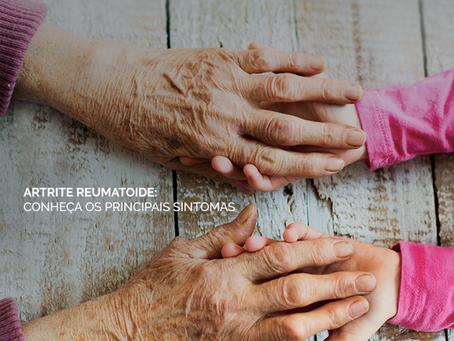 Artrite Reumatóide: conheça os principais sintomas