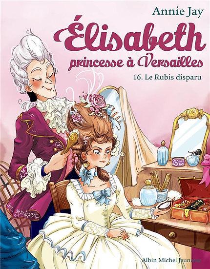 Elisabeth, princesse à Versailles T.16 ; le rubis disparu
