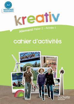 Kreativ allemand ; palier 2 ; année 1 ; cahier d'activités