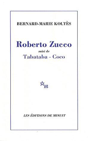 Roberto Zucco ; Tabataba et Coco