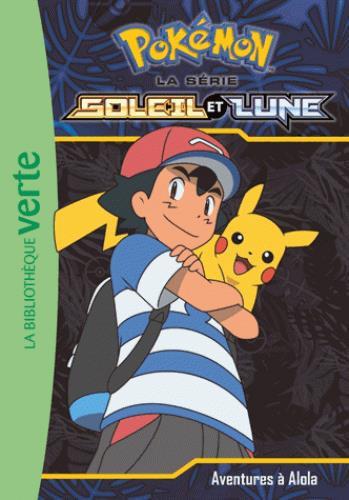 Pokémon - Soleil et Lune T.1 ; aventures à Alola