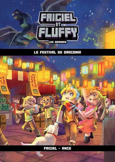 Frigiel et Fluffy - les origines T.3 ; le festival de Dragonia