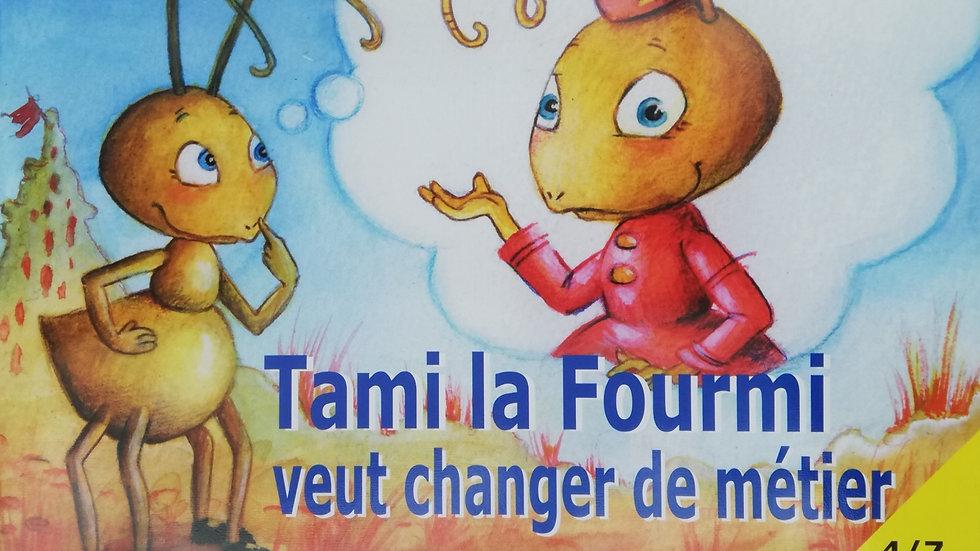 Tami la fourmi veut changer de métier Corinne Monget, Mélanie Hillairet