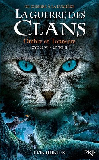 La guerre des clans - cycle 6 ; de l'ombre à la lumière T.2 ; Ombre et Tonnerre