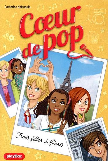 Coeur de pop t.3 ; trois filles à Paris