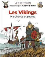 LE FIL DE L'HISTOIRE RACONTE PAR ARIANE & NINO T.17 LES VIKINGS MARCHANDS ET PIR