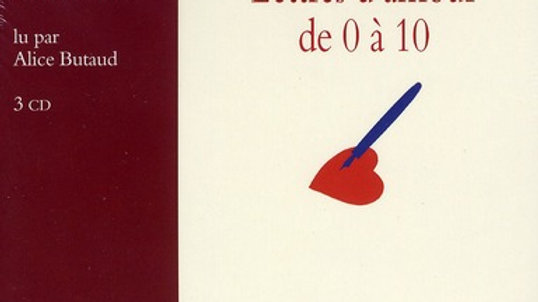 Lettres d'amour de 0 à 10 - Susie Morgenstern