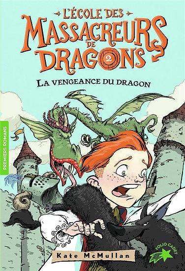L'école des Massacreurs de dragons T.2 ; la vengeance du dragon