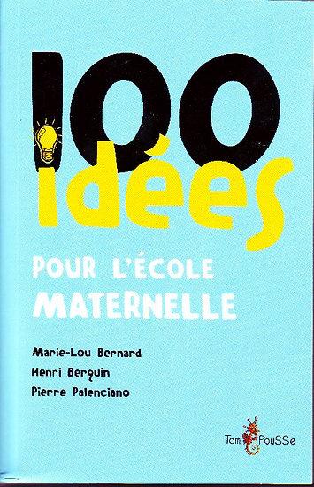 100 idées ; pour l'école maternelle