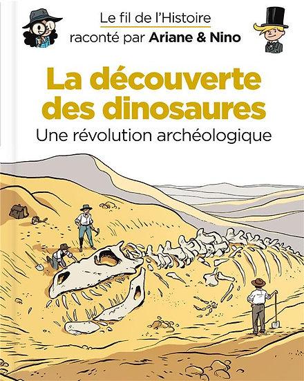 LE FIL DE L'HISTOIRE RACONTE PAR ARIANE & NINO T.9 LA DECOUVERTE DES DINOSAURES