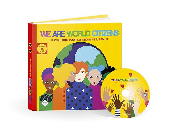 We are world citizens ; 12 chansons pour les droits de l'enfant (1 cd audio)