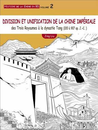 Histoire de la Chine en BD t.2 ; division et unification de la Chine impériale