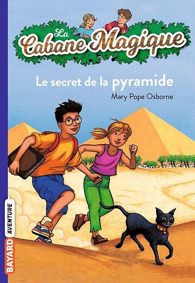 LA CABANE MAGIQUE T.3 LE SECRET DES PYRAMIDES / MARY POPE OSBORNE