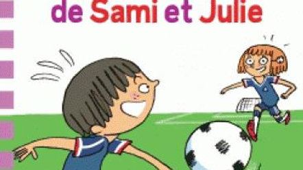 LE MATCH DE FOOT DE SAMI ET JULIE J'APPRENDS A LIRE AVEC SAMI ET JULIE CE1