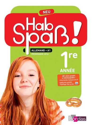 HAB SPASS! NEU ; allemand ; LV2, A1 ; 5ème ; manuel de l'élève ; programme 2016
