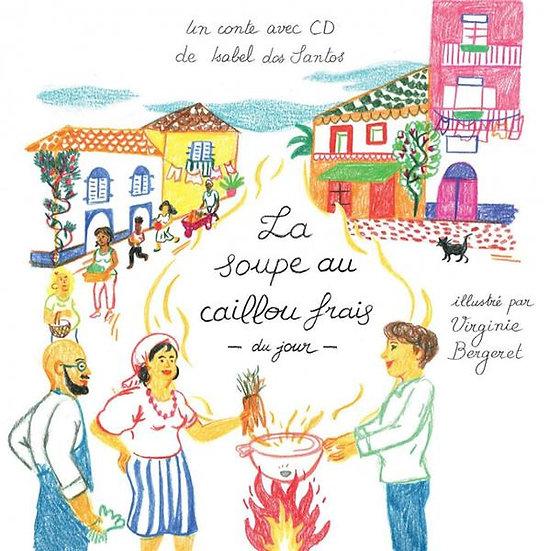 la soupe au caillou frais du jour (livre + cd)