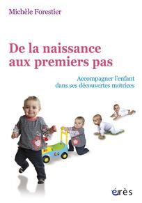 De la naissance au premiers pas - Michèle Forestier