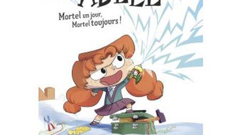 MORTELLE ADELE Roman Mortel un jour, mortel toujours !