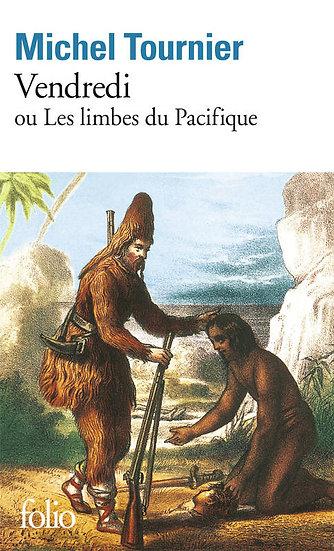 Vendredi ou les limbes du Pacifique - Michel Tournier