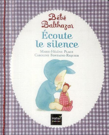 Bébé Balthazar ; écoute le silence
