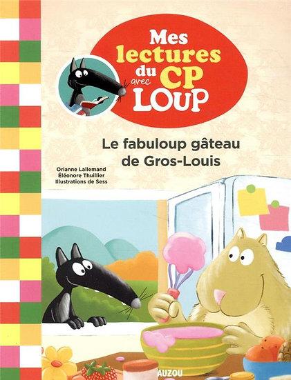 Mes lectures du CP avec Loup ; le fabuloup gâteau de Gros-Louis