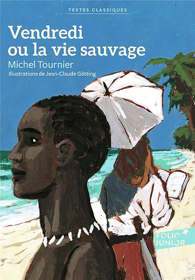 Vendredi ou la vie sauvage - Michel Tournier