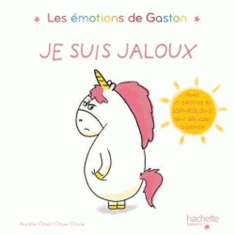 Gaston la licorne ; les émotions de Gaston ; je suis jaloux