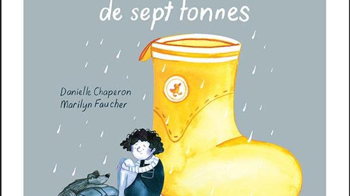 Dans mes bottes de sept tonnes Danielle Chaperon, Marilyn Faucher(Illustrateur)