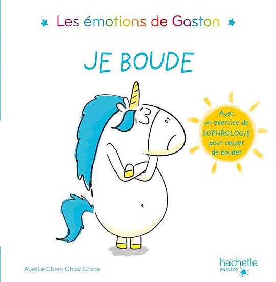 Gaston la licorne ; les émotions de Gaston ; je boude