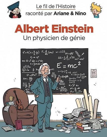 LE FIL DE L'HISTOIRE RACONTE PAR ARIANE & NINO T.1 ALBERT EINSTEIN
